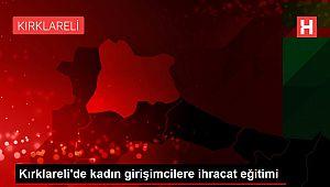 Kırklareli'de kadın girişimcilere ihracat eğitimi