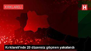 Kırklareli'nde 20 düzensiz göçmen yakalandı